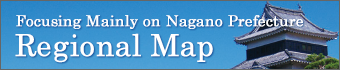 Focusing Mainly on NAGANO Prefecture Regional Map